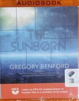 The Sunborn written by Gregory Benford performed by Gabrielle de Cuir, Richard Gilliland, Susan Hanfield and Stefan Rudnicki on MP3 CD (Unabridged)